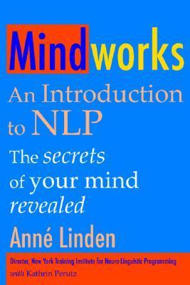 Mindworks-An-Introduction-to-NLP-The-Secrets-of-Your-Mind-Revealed