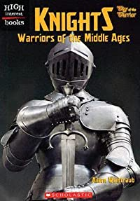 Knights: Warriors of the Middle Ages