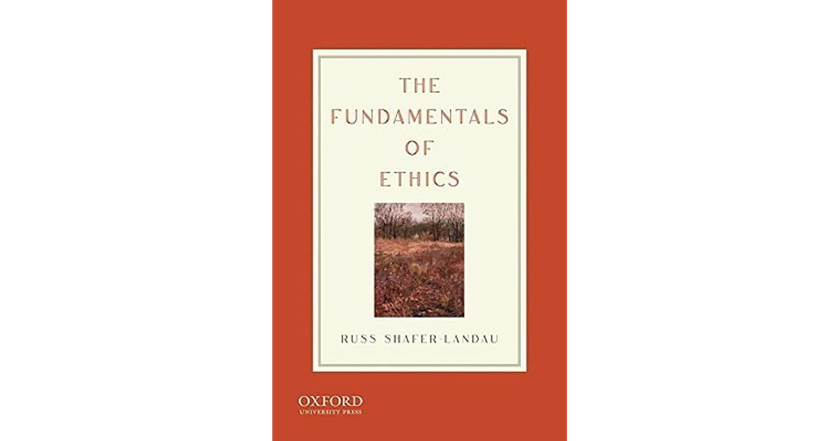 The fundamentals of ethics by russ shafer landau fandeluxe Gallery