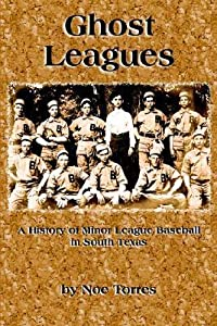 Ghost Leagues: A History of Minor League Baseball in South Texas