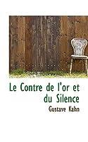 Le Contre de L'Or Et Du Silence