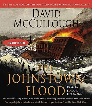 The Johnstown Flood by David McCullough