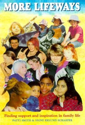 More Lifeways: Sharing Parenting & Family Paths