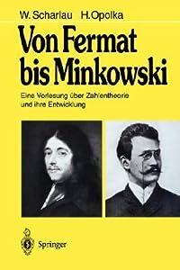 Von Fermat Bis Minkowski: Eine Vorlesung Uber Zahlentheorie Und Ihre Entwicklung