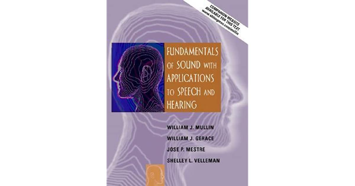 Fundamentals of Sound with Applications to Speech and Hearing by ...