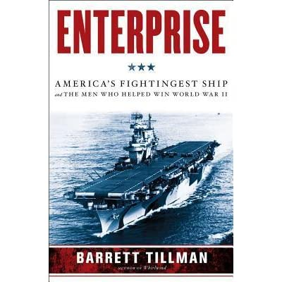 Enterprise: America's Fightingest Ship and the Men Who