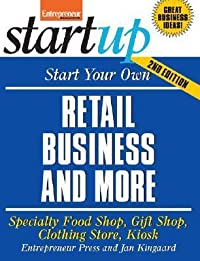 Start Your Own Retail Business: Your Step-By-Step Guide to Success