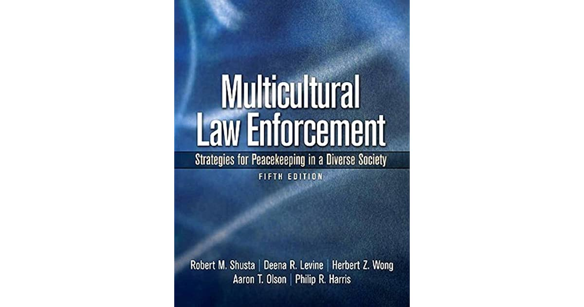 how the concept of multiculturalism affects law enforcement issues The policy of multiculturalism is often contrasted with the concepts study how multiculturalism affects enforcement of different codes of law on.