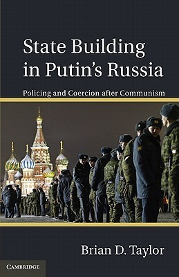 State Building in Putin's Russia  Policing and Coercion after Communism