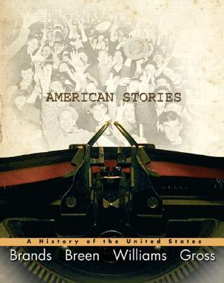 American Stories A History of The United States, Combined Volume (2nd Edition)