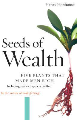 Seeds of Wealth: Five Plants That Made Men Rich
