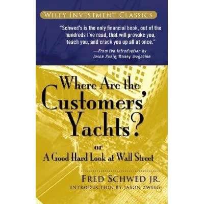 a reflection on the book where are the customers yachts or a good hard looking at wall street by fre Where are the customers' yachts: or a good hard look at wall street keep looking for those yachts the title of this book is where are the customers' yachts.