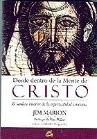Desde Dentro de la Mente de Cristo: El Sendero Interior de la Espiritualidad Cristiana