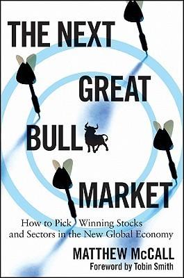 The Next Great Bull Market  How - Matthew McCall