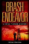 Brash Endeavor (Stan Turner, #2)