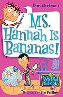Ms. Hannah Is Bananas! (My Weird School)