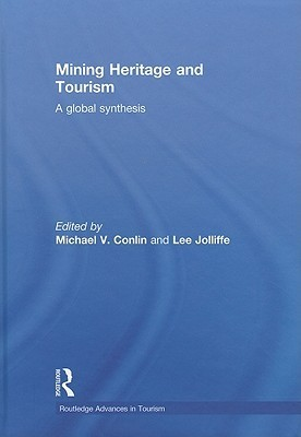 Mining Heritage and Tourism A Global Synthesis