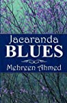 Jacaranda Blues by Mehreen Ahmed