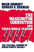 The Washington Connection & Third World Fascism (Political Economy of Human Rights)