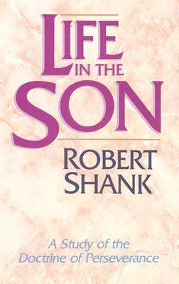Life in the Son by Robert Shank