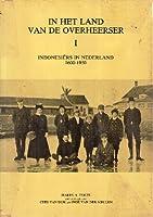 In Het Land van de Overheerser I: Indonesiers in Nederland 1600-1950 (Verhandelingen van het Koninklijk Instituut voor Taal-, Land- en Volkenkunde 100)