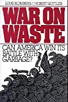 War on Waste: Can America Win Its Battle With Garbage?