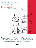 Vegetable Roots Discourse: Wisdom from Ming China on Life and Living