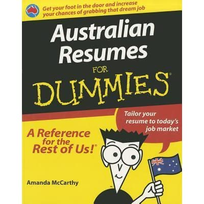 australian resumes for dummies by amanda mccarthy - Resume For Dummies