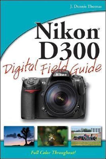 nikon d300 digital field guide by j dennis thomas rh goodreads com Nikon D300 Sample Nikon D300 Wedding