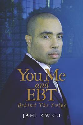 You Me and EBT: Behind The Swipe