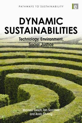 Dynamic Sustainabilities Technology, Environment, Social Justice