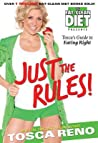 Just the Rules!: The Eat-Clean Diet Presents Tosca's Guide to Eating Right