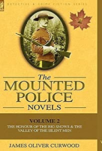 The Mounted Police Novels: Volume 2-The Honour of the Big Snows & the Valley of the Silent Men