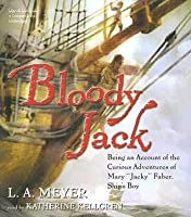 """Bloody Jack: Being an Account of the Curious Adventures of Mary """"Jacky"""" Faber, Ship's Boy (Bloody Jack, #1)"""