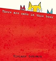 There Are Cats in This Book. Viviane Schwarz