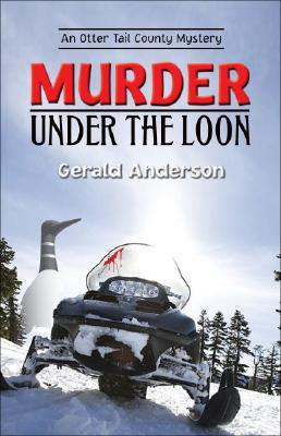 Murder Under the Loon (Otter Tail County Mystery, #2)