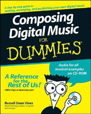 Composing Digital Music for Dummies [With CDROM] by Russell