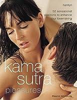 Kama Sutra Pleasures: 52 Sensational Positions to Enhance Your Lovemaking. Eleanor McKenzie