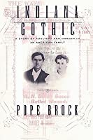 Indiana Gothic: A Story of Adultery and Murder in an American Family