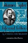 Johannes Kepler Life and Letters by Carola Baumgardt