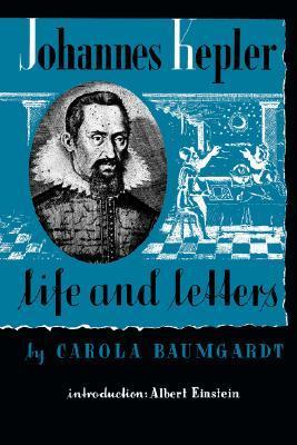 Johannes Kepler Life and Letters