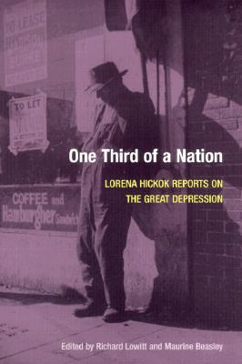 One Third of a Nation: Lorena Hickok Reports on the Great Depression