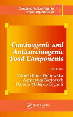 Carcinogenic and Anticarcinogenic Food Components