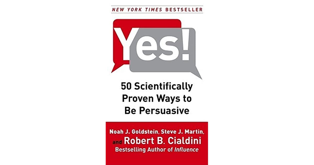 Yes!: 50 Scientifically Proven Ways to Be Persuasive by Noah J ...