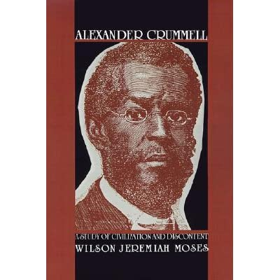 Alexander Crummell: A Study of Civilization and Discontent