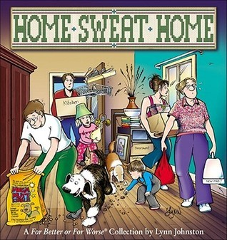 Home Sweat Home: A for Better or for Worse Collection