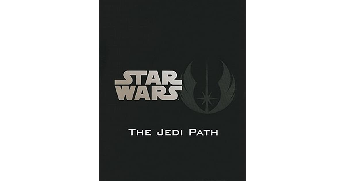 The Jedi Path A Manual For Students Of The Force By Daniel Wallace