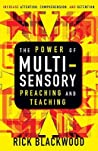The Power of Multi-Sensory Preaching and Teaching: Increase Attention, Comprehension, and Retention