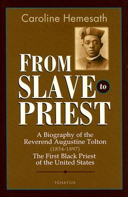 From Slave to Priest by Caroline Hemesath