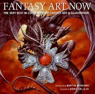 Fantasy Art Now: The Very Best in Contemporary Fantasy Art  Illustration
